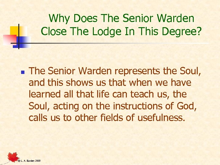 Why Does The Senior Warden Close The Lodge In This Degree? n The Senior