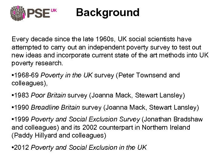 Background Every decade since the late 1960 s, UK social scientists have attempted to