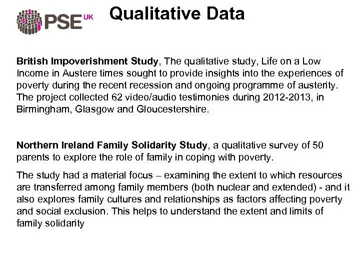 Qualitative Data British Impoverishment Study, The qualitative study, Life on a Low Income in