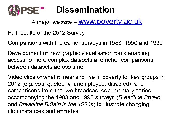 Dissemination A major website – www. poverty. ac. uk Full results of the 2012