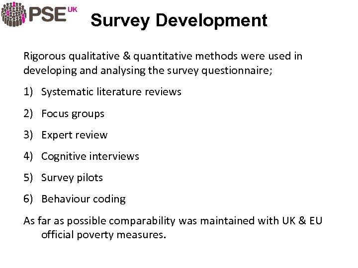 Survey Development Rigorous qualitative & quantitative methods were used in developing and analysing the