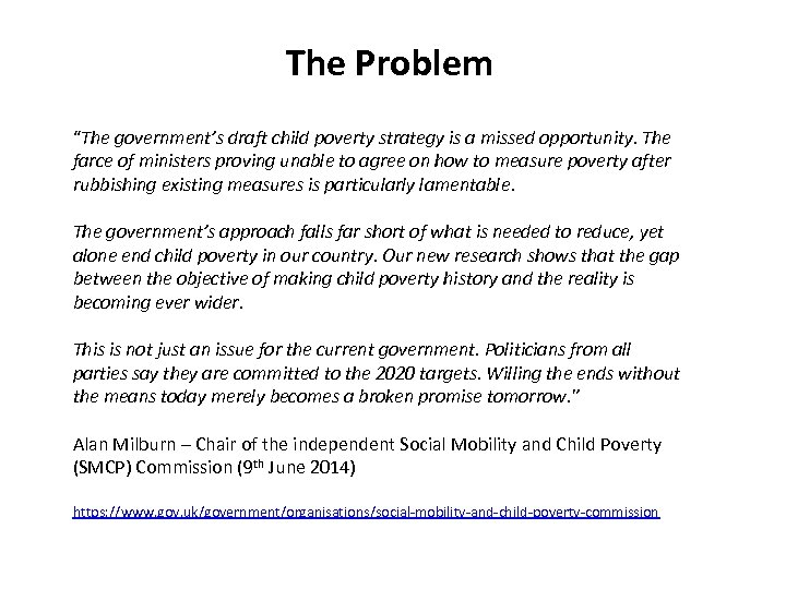 """The Problem """"The government's draft child poverty strategy is a missed opportunity. The farce"""