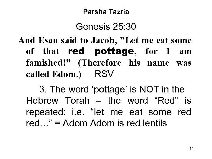 Parsha Tazria Genesis 25: 30 And Esau said to Jacob,