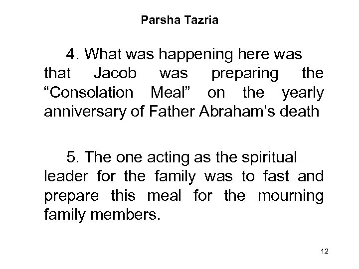 "Parsha Tazria 4. What was happening here was that Jacob was preparing the ""Consolation"
