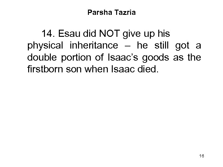 Parsha Tazria 14. Esau did NOT give up his physical inheritance – he still