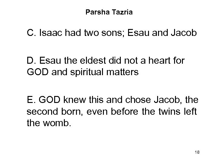 Parsha Tazria C. Isaac had two sons; Esau and Jacob D. Esau the eldest
