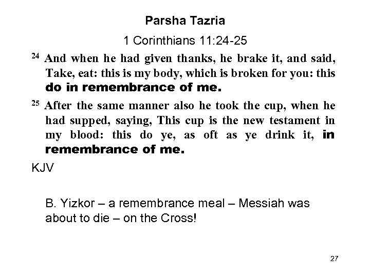 Parsha Tazria 1 Corinthians 11: 24 -25 24 And when he had given thanks,