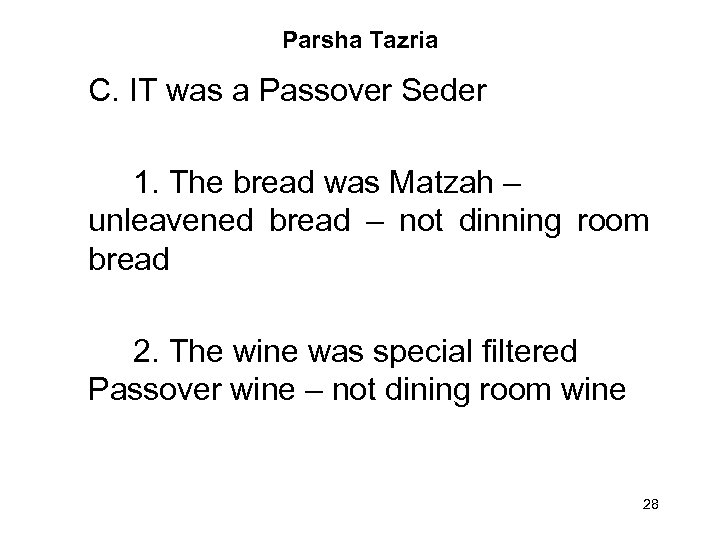 Parsha Tazria C. IT was a Passover Seder 1. The bread was Matzah –