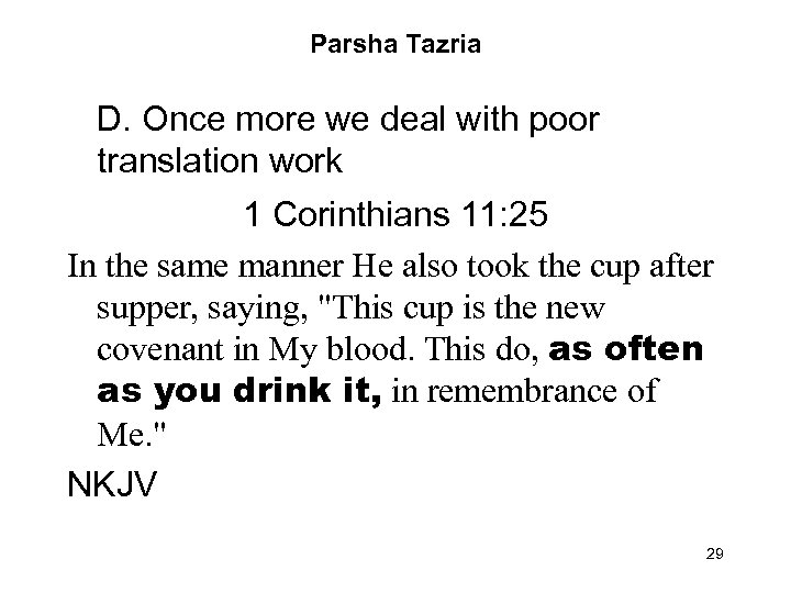 Parsha Tazria D. Once more we deal with poor translation work 1 Corinthians 11: