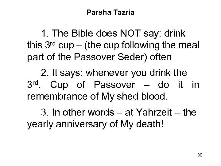 Parsha Tazria 1. The Bible does NOT say: drink this 3 rd cup –