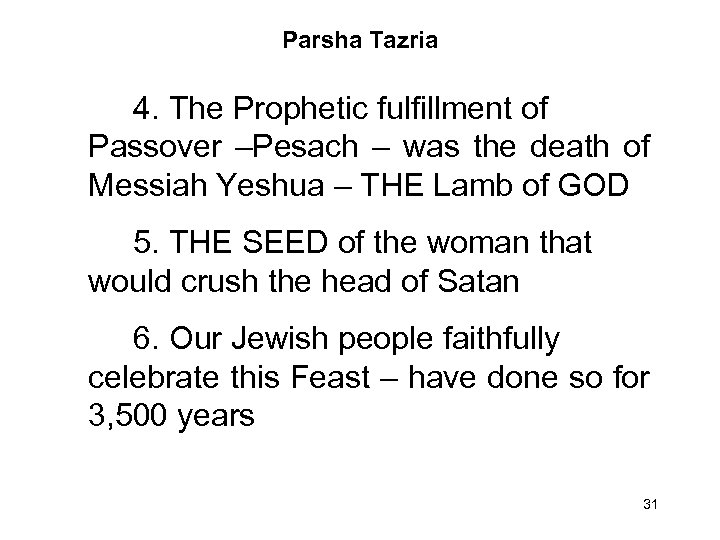 Parsha Tazria 4. The Prophetic fulfillment of Passover –Pesach – was the death of