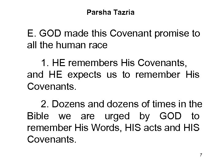 Parsha Tazria E. GOD made this Covenant promise to all the human race 1.
