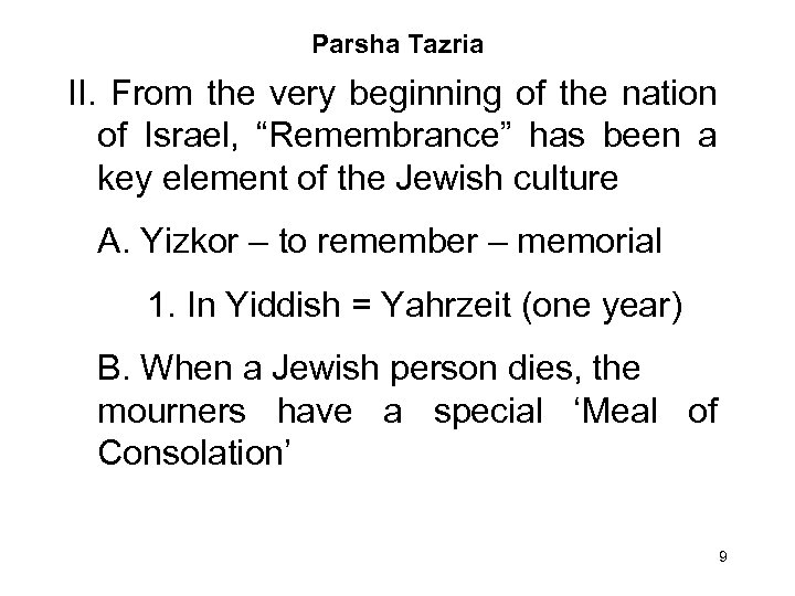 "Parsha Tazria II. From the very beginning of the nation of Israel, ""Remembrance"" has"