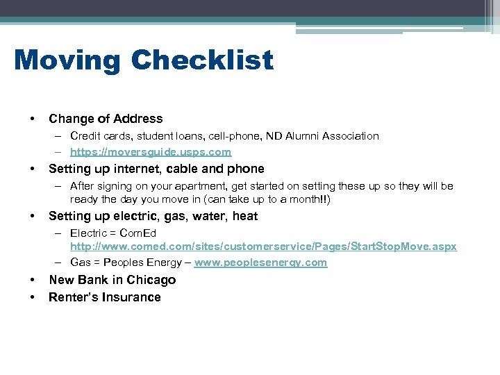 Moving Checklist • Change of Address – Credit cards, student loans, cell-phone, ND Alumni