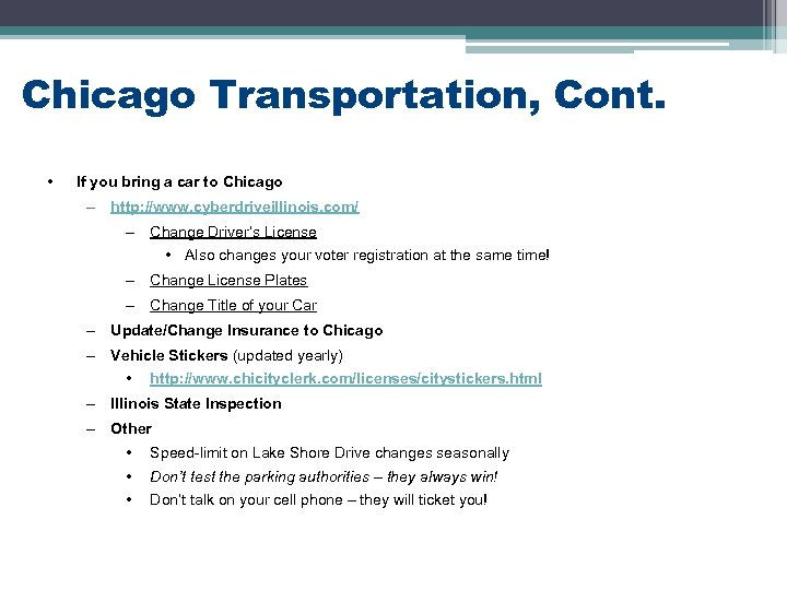 Chicago Transportation, Cont. • If you bring a car to Chicago – http: //www.