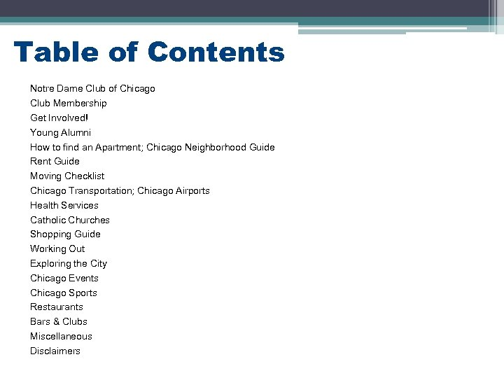 Table of Contents Notre Dame Club of Chicago Club Membership Get Involved! Young Alumni