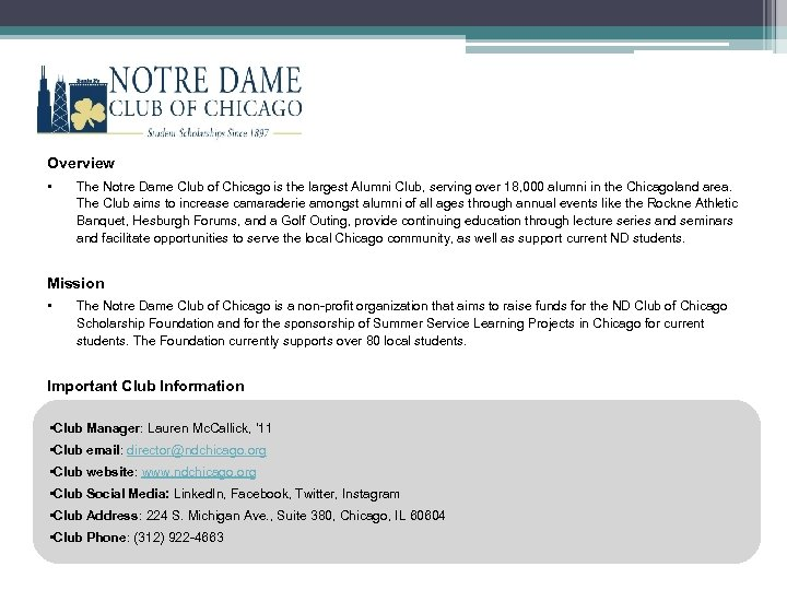 Overview • The Notre Dame Club of Chicago is the largest Alumni Club, serving
