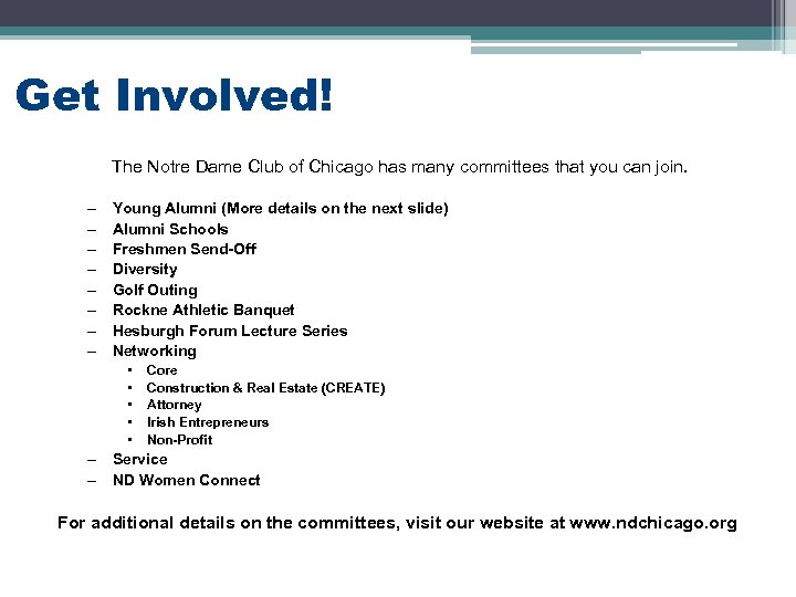 Get Involved! The Notre Dame Club of Chicago has many committees that you can