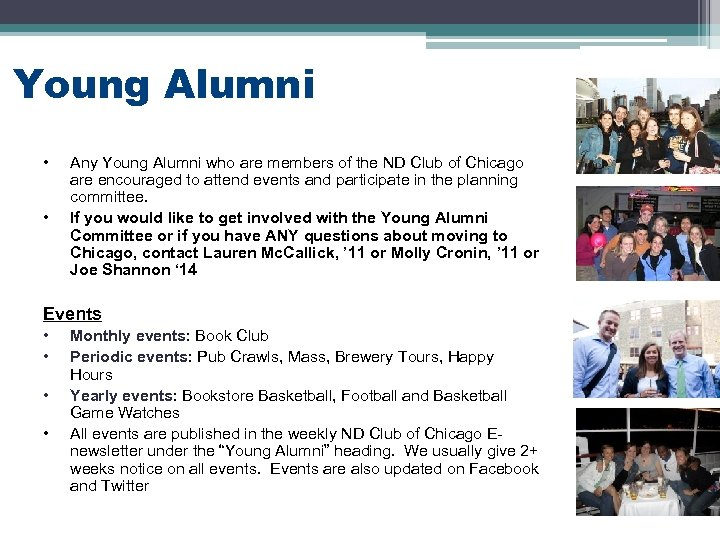Young Alumni • • Any Young Alumni who are members of the ND Club
