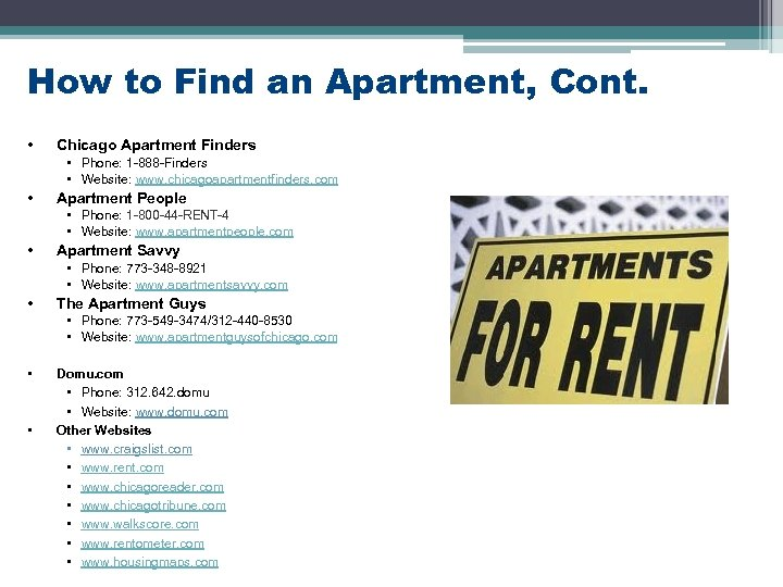How to Find an Apartment, Cont. • Chicago Apartment Finders • Phone: 1 -888