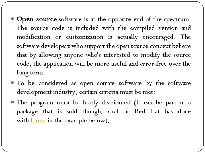Open source software is at the opposite end of the spectrum. The source
