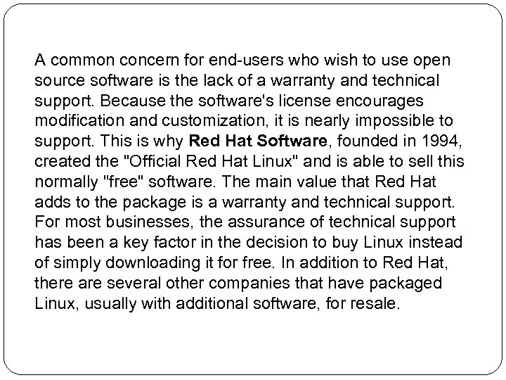A common concern for end-users who wish to use open source software is the