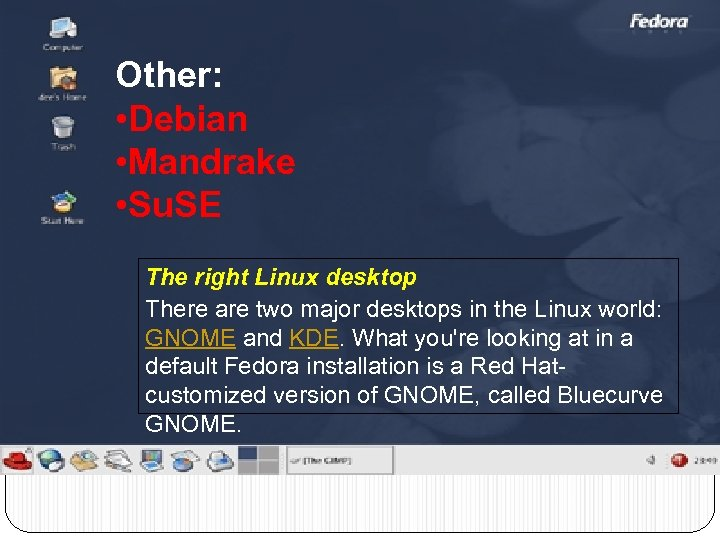 Other: • Debian • Mandrake • Su. SE The right Linux desktop There are