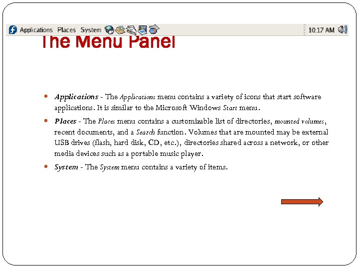 The Menu Panel Applications - The Applications menu contains a variety of icons that