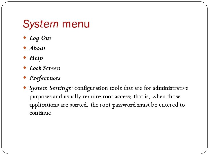 System menu Log Out About Help Lock Screen Preferences System Settings: configuration tools that