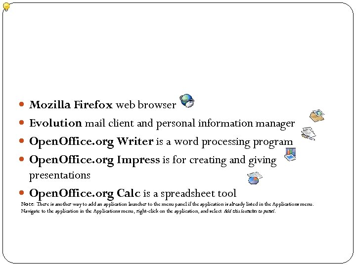 Mozilla Firefox web browser Evolution mail client and personal information manager Open. Office.