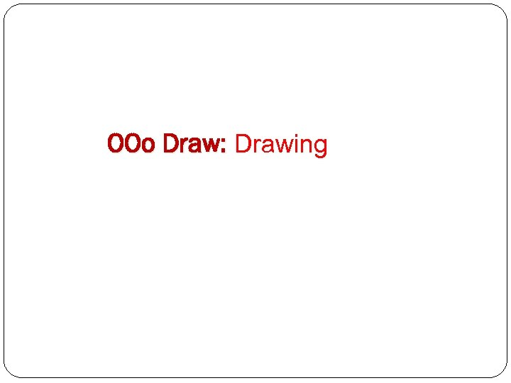OOo Draw: Drawing