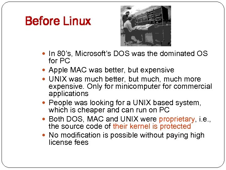 Before Linux In 80's, Microsoft's DOS was the dominated OS for PC Apple MAC