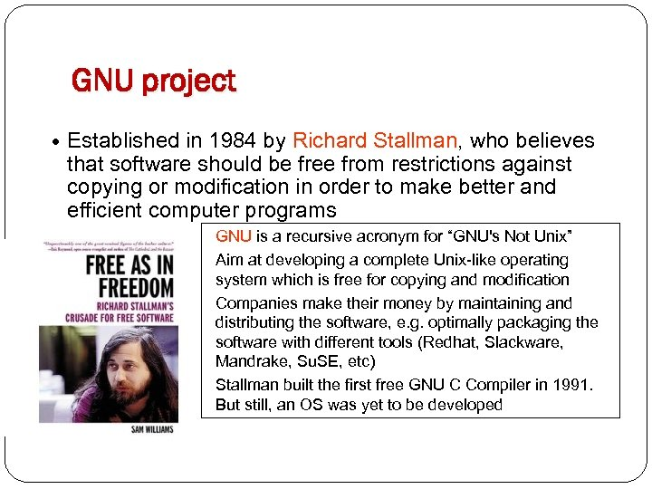 GNU project Established in 1984 by Richard Stallman, who believes that software should be