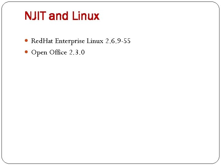 NJIT and Linux Red. Hat Enterprise Linux 2. 6. 9 -55 Open Office 2.