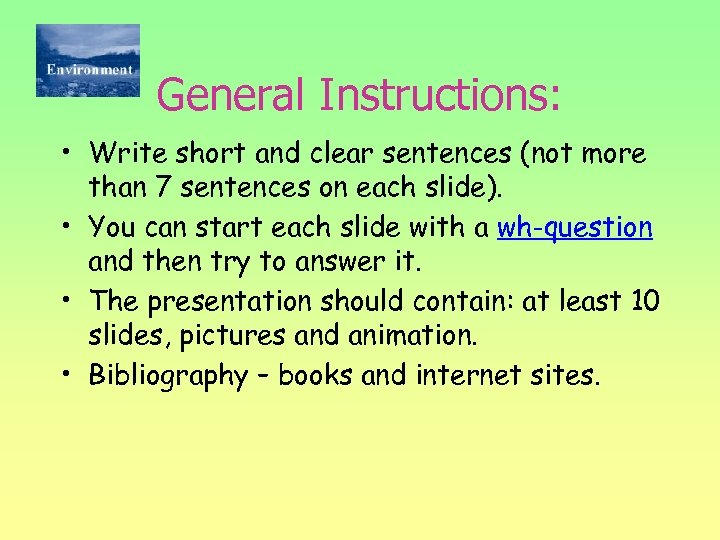 General Instructions: • Write short and clear sentences (not more than 7 sentences on