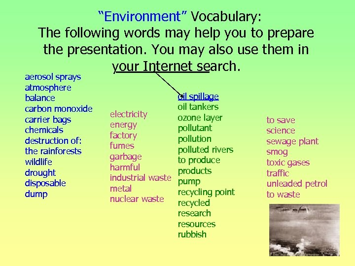"""Environment"" Vocabulary: The following words may help you to prepare the presentation. You"