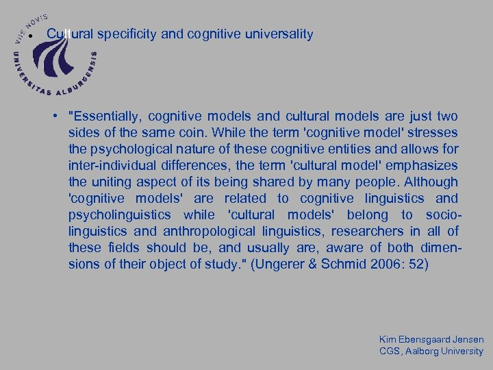 Cultural specificity and cognitive universality •