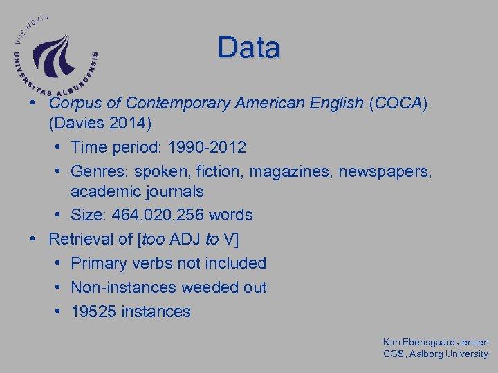 Data • Corpus of Contemporary American English (COCA) (Davies 2014) • Time period: 1990