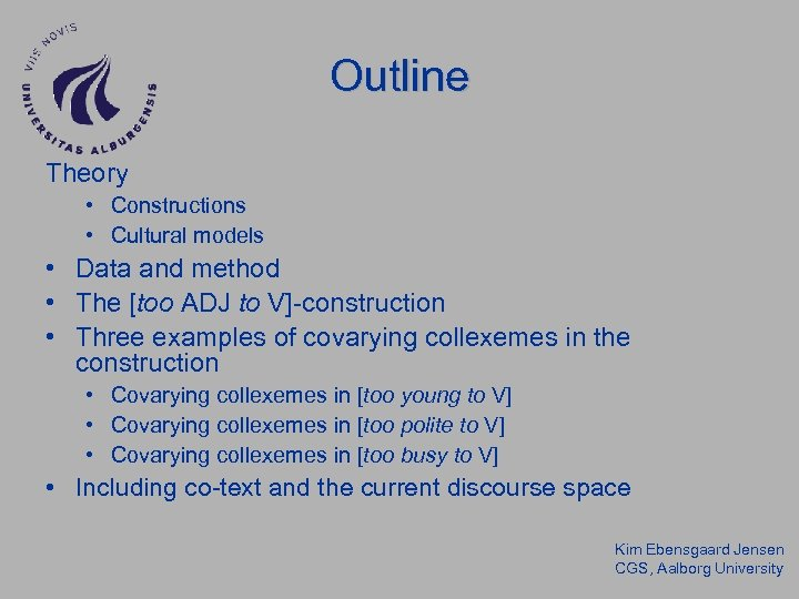 Outline Theory • Constructions • Cultural models • Data and method • The [too