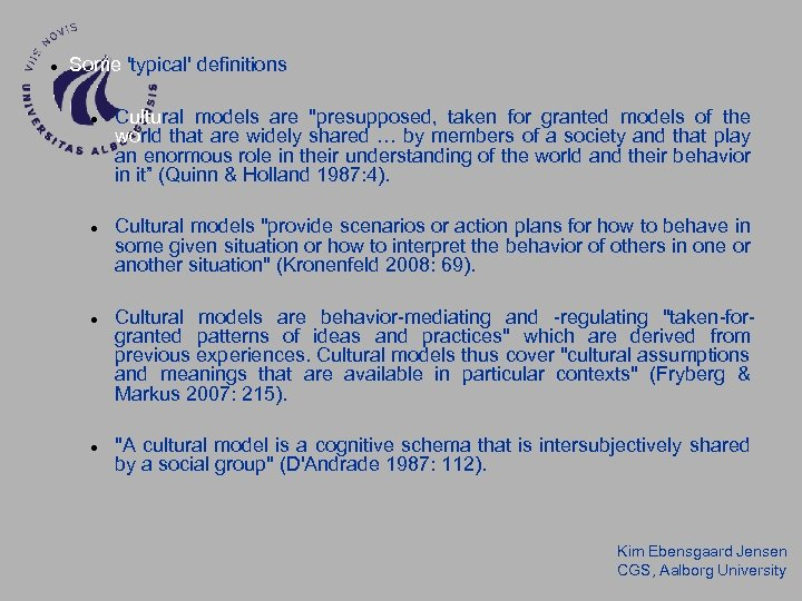 Some 'typical' definitions Cultural models are