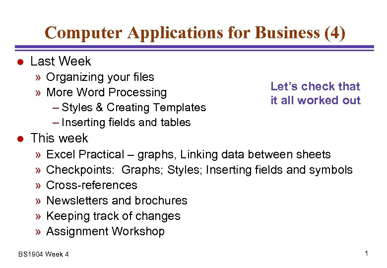 Computer Applications for Business (4) l Last Week » Organizing your files » More