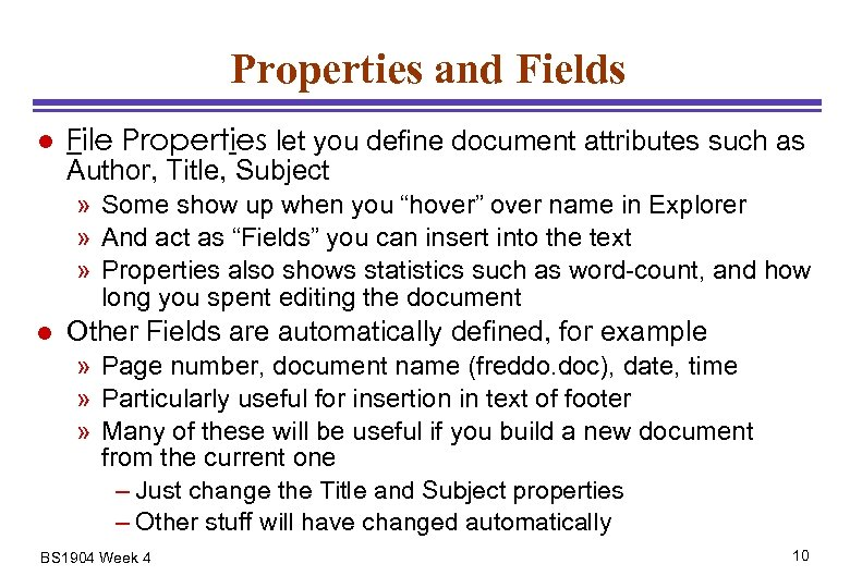 Properties and Fields l File Properties let you define document attributes such as Author,