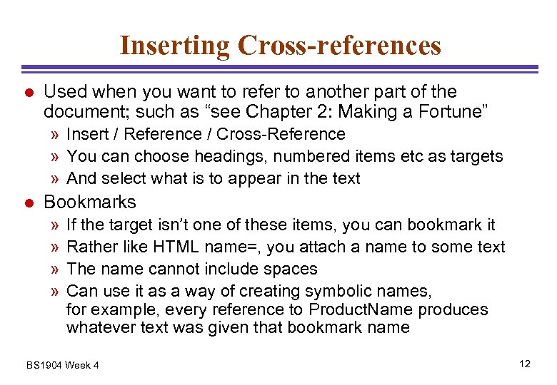 Inserting Cross-references l Used when you want to refer to another part of the
