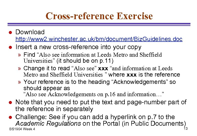 Cross-reference Exercise l Download http: //www 2. winchester. ac. uk/bm/document/Biz. Guidelines. doc l Insert
