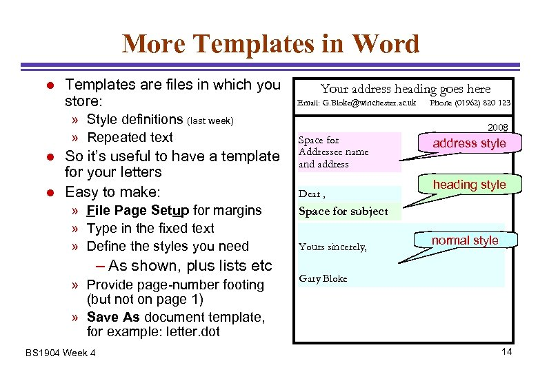 More Templates in Word l Templates are files in which you store: » Style
