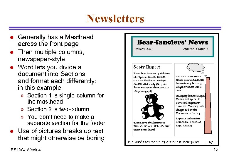 Newsletters l l l Generally has a Masthead across the front page Then multiple