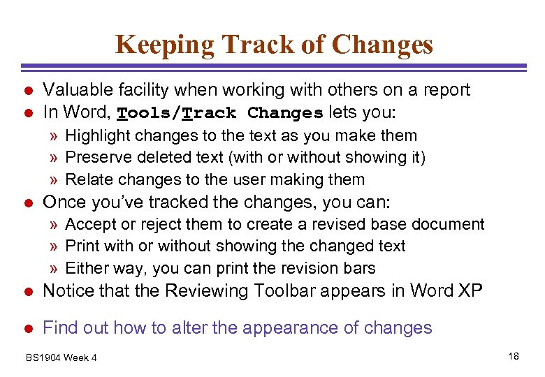 Keeping Track of Changes l l Valuable facility when working with others on a