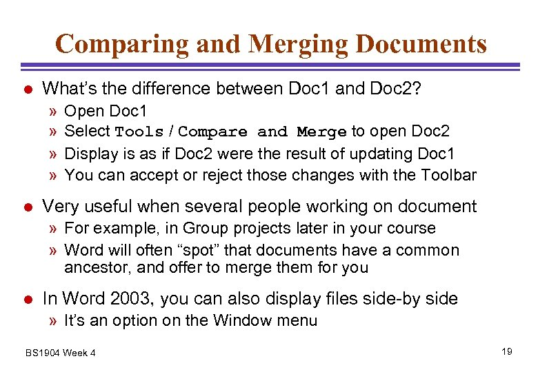 Comparing and Merging Documents l What's the difference between Doc 1 and Doc 2?