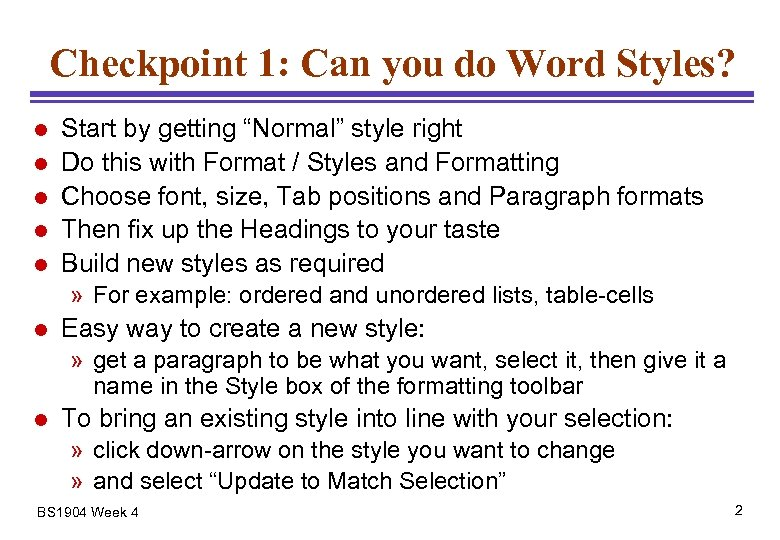 "Checkpoint 1: Can you do Word Styles? l l l Start by getting ""Normal"""