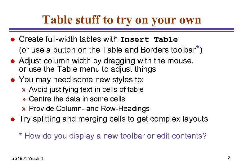 Table stuff to try on your own l l l Create full-width tables with